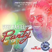 Play & Download Party Me Say (Me Say) by VYBZ Kartel | Napster