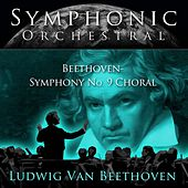 Play & Download Symphonic Orchestral - Beethoven: Symphony No.9 Choral by Herbert Blomstedt | Napster