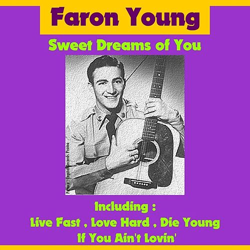 Play & Download Sweet Dreams of You by Faron Young | Napster