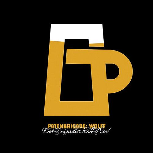 Play & Download Der Brigadier trinkt Bier! by Patenbrigade: Wolff | Napster