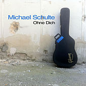 Ohne Dich by Michael Schulte