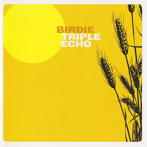 Play & Download Triple Echo by Birdie | Napster
