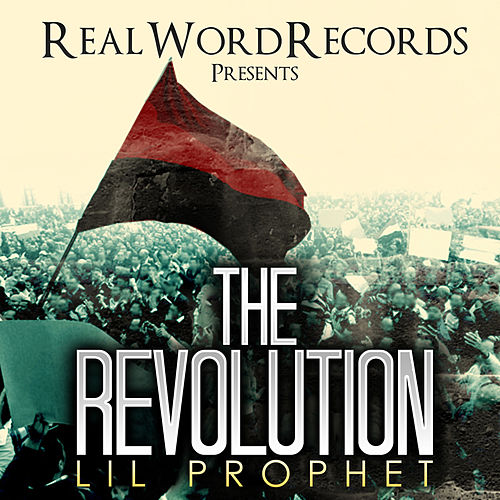 The Revolution by Lil Prophet