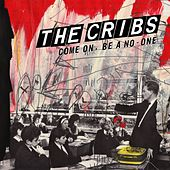 Play & Download Come On, Be A No-One - Single by The Cribs | Napster