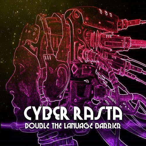 Play & Download Cyber Rasta Double The Language Barrier Platinum Edition by Various Artists | Napster