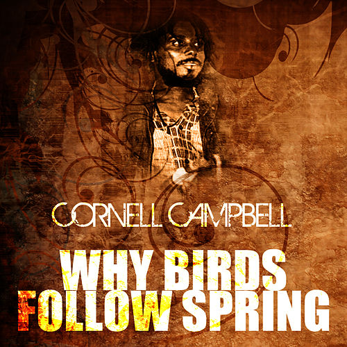 Why Birds Follow Spring by Cornell Campbell