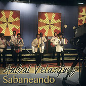 Play & Download Sabaneando by Anibal Velasquez | Napster