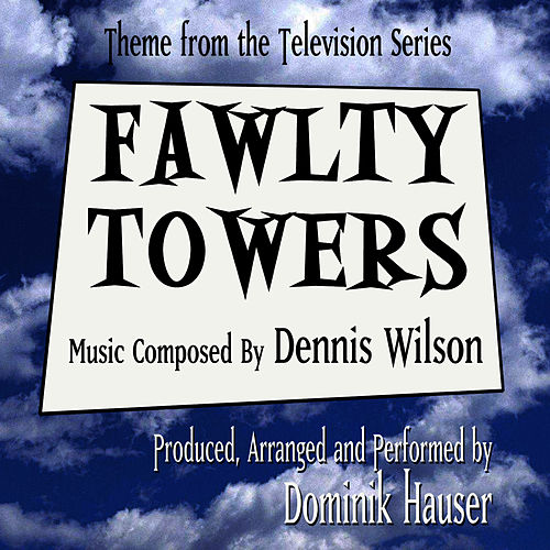 Play & Download Fawlty Towers - Theme from the TV Series (Dennis Wilson) by Dominik Hauser | Napster
