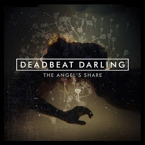 Play & Download The Angel's Share by Deadbeat Darling | Napster