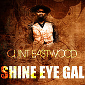 Play & Download Shine Eye Gal by Clint Eastwood | Napster