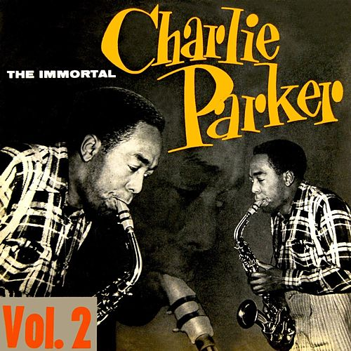 Play & Download The Immortal Charlie Parker Volume 2 by Charlie Parker | Napster