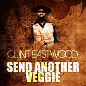 Play & Download Send Another Vegie by Clint Eastwood | Napster