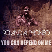Play & Download You Can Depend On Me by Roland Alphonso | Napster