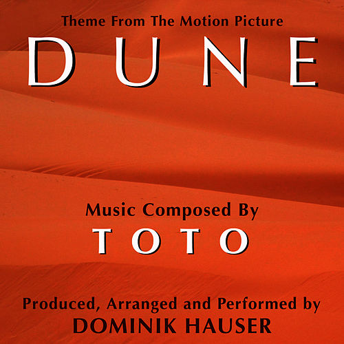 'Dune' - Main Theme from the Motion Picture (Toto) by Dominik Hauser