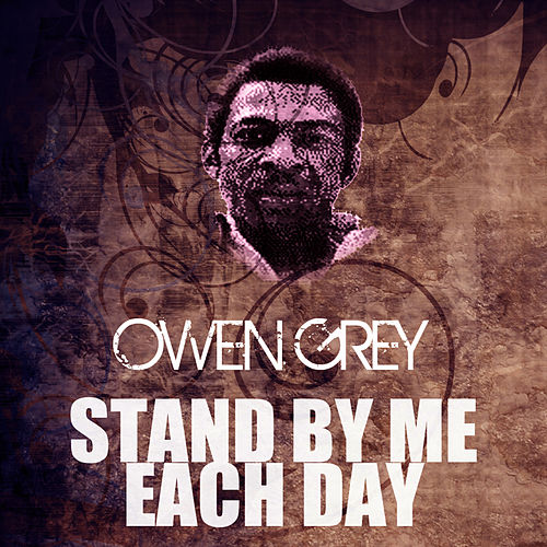 Play & Download Stand By Me Each Day by Owen Gray | Napster