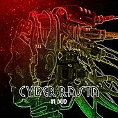 Play & Download Cyber Rasta In Dub Platinum Edition by Various Artists | Napster