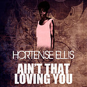 Ain't That Loving You by Hortense Ellis