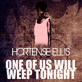 Play & Download One Of Us Will Weep Tonight by Hortense Ellis | Napster