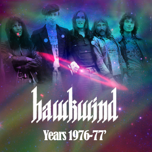 Play & Download Hawkwind Years 1976-1977 by Hawkwind | Napster