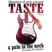 Play & Download Monsters of Rock Presents - Taste - a Pain in the Neck, Volume 2 by Taste | Napster