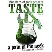 Play & Download Monsters of Rock Presents - Taste - a Pain in the Neck, Volume 4 by Taste | Napster