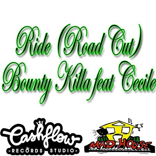 Play & Download Ride (Road Cut) [feat. Cecile] - Single by Bounty Killer | Napster