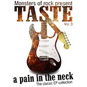 Play & Download Monsters of Rock Presents - Taste - a Pain in the Neck, Volume 3 by Taste | Napster