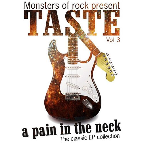 Monsters of Rock Presents - Taste - a Pain in the Neck, Volume 3 by Taste
