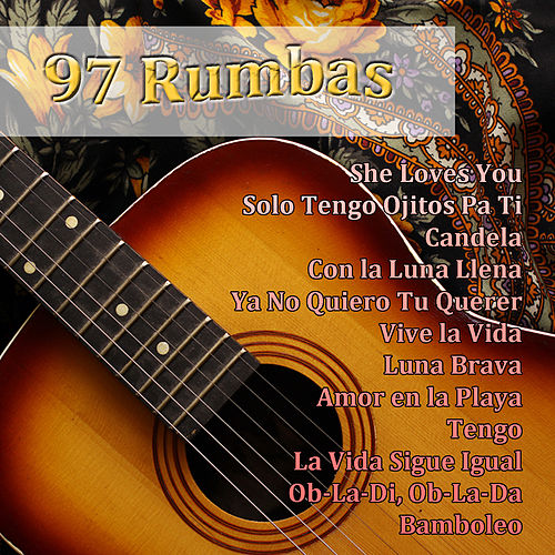 Play & Download 97 Rumbas by Various Artists | Napster