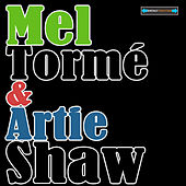 Play & Download Mel Tormé and Artie Shaw Remastered by Artie Shaw | Napster
