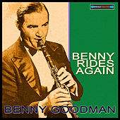 Play & Download Benny Rides Again Remastered by Benny Goodman | Napster
