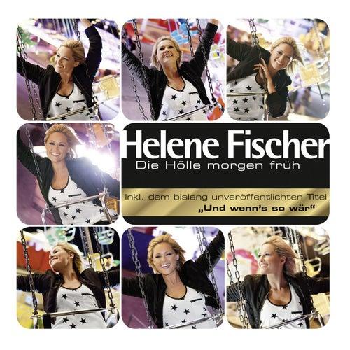 Die Hölle morgen früh by Helene Fischer
