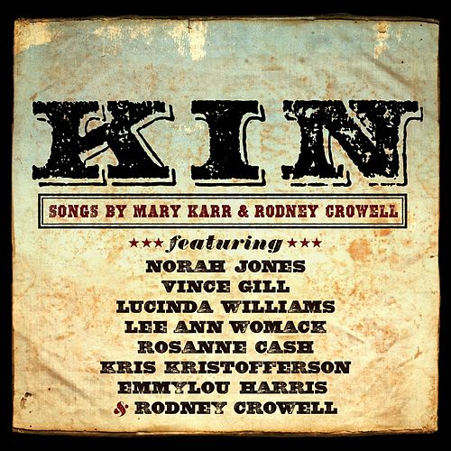 Play & Download KIN: Songs by Mary Karr & Rodney Crowell by Various Artists | Napster