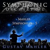 Play & Download Symphonic Orchestral - Gustav Mahler: Symphony No 5 by Sofia Philharmonic Orchestra Emil Tabakov | Napster