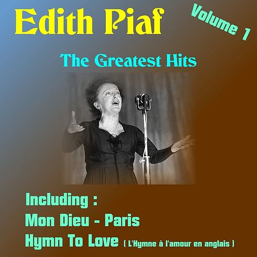The Greatest Hits, Volume 1 by Edith Piaf