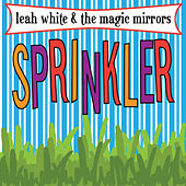 Play & Download Sprinkler by Leah White | Napster