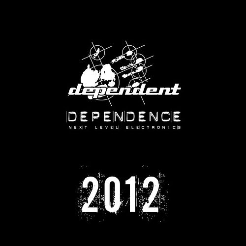 Play & Download Dependence 2012 by Various Artists | Napster