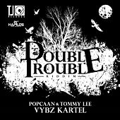 Play & Download Double Trouble Riddim by Various Artists | Napster