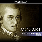 Play & Download Mozart Concerto for Violin No. 5 KV 219 by Various Artists | Napster