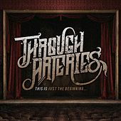 Play & Download This Is Just the Beginning... by Through Arteries | Napster