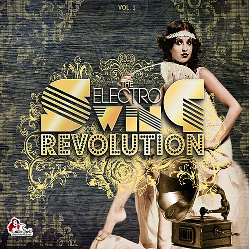The Electro Swing Revolution by Various Artists
