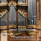 Play & Download Bach: Orgeltranskriptionen by Martin Schmeding | Napster