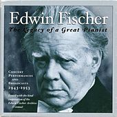 Play & Download Edwin Fischer: The Legacy of a Great Pianist (1943-1953) by Edwin Fischer | Napster