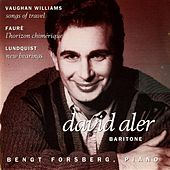 Vaughan Williams: Songs of Travel - Faure:  L'horizon chimerique - Lundquist: New Bearings by David Aler