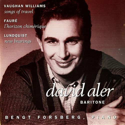 Play & Download Vaughan Williams: Songs of Travel - Faure:  L'horizon chimerique - Lundquist: New Bearings by David Aler | Napster