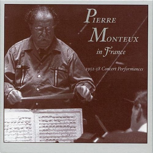 Play & Download Pierre Monteux in France: 1952-58 Concert Performances by Various Artists | Napster