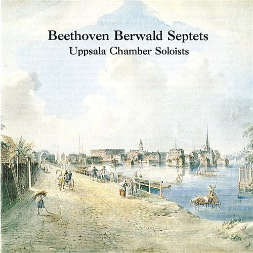 Beethoven Berwald Septets by Uppsala Chamber Soloists