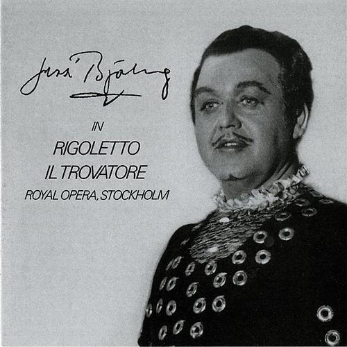 Play & Download Jussi Bjorling in Rigoletto & Il Trovatore (1957, 1960) by Jussi Bjorling | Napster