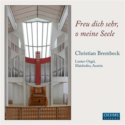 Play & Download Freu dich sehr, o meine Seele by Christian Brembeck | Napster