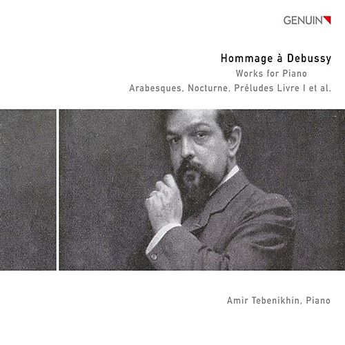 Hommage à Debussy: Works for Piano CD 2 by Amir Tebenikhin